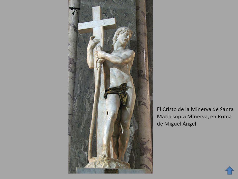 El Cristo de la Minerva de Santa Maria sopra Minerva, en Roma de Miguel Ángel