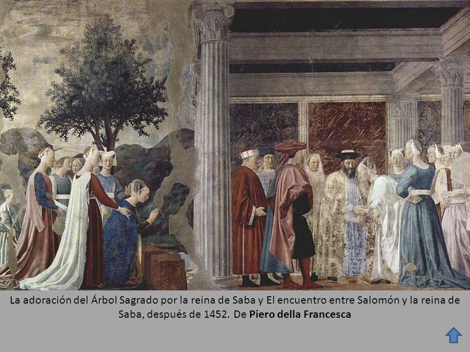 La adoración del Árbol Sagrado por la reina de Saba y El encuentro entre Salomón y la reina de Saba, después de 1452.