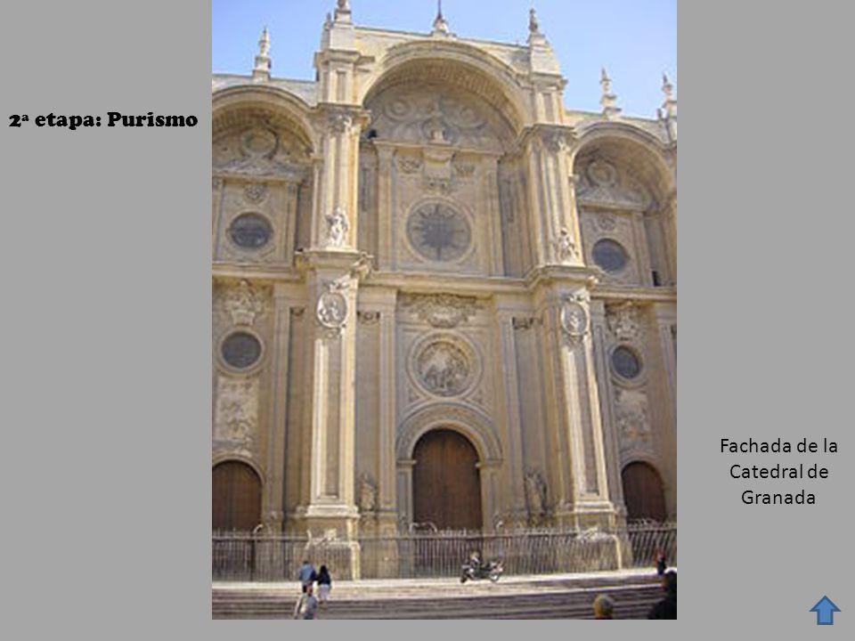 2ª etapa: Purismo Fachada de la Catedral de Granada