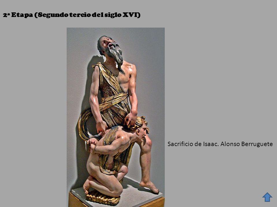 2ª Etapa (Segundo tercio del siglo XVI) Sacrificio de Isaac. Alonso Berruguete
