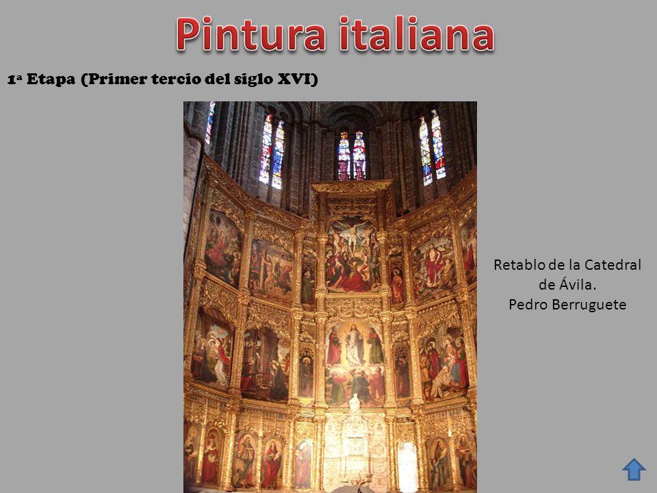 1ª Etapa (Primer tercio del siglo XVI) Retablo de la Catedral de Ávila. Pedro Berruguete