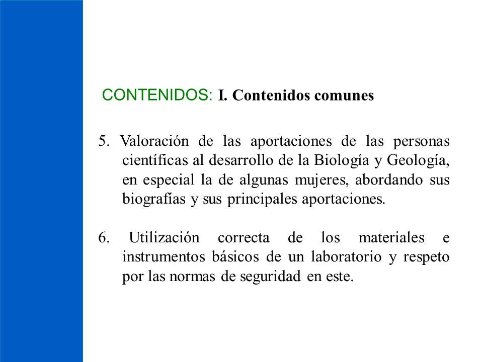 CONTENIDOS: I. Contenidos comunes 5. Valoración de las aportaciones de las personas científicas al desarrollo de la Biología y Geología, en especial l