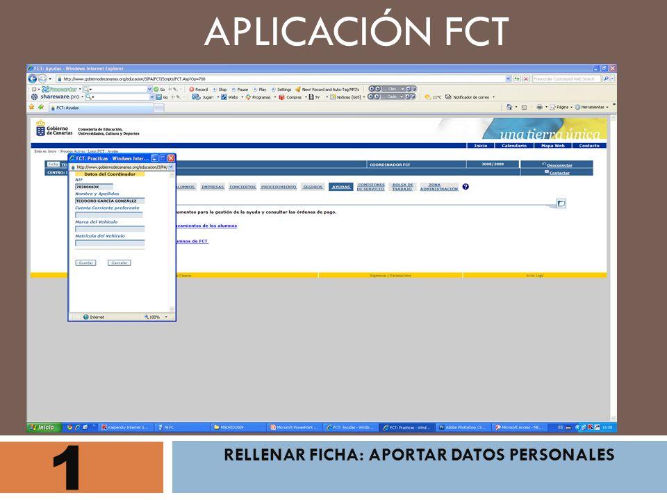 1 RELLENAR FICHA: APORTAR DATOS PERSONALES APLICACIÓN FCT