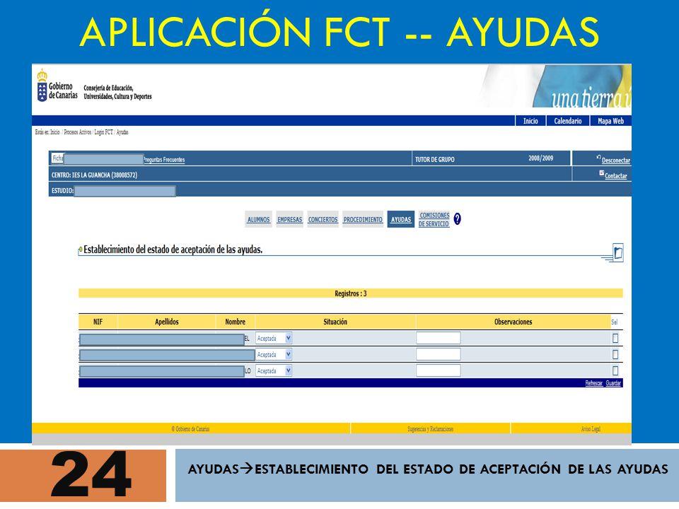 24 APLICACIÓN FCT -- AYUDAS AYUDAS ESTABLECIMIENTO DEL ESTADO DE ACEPTACIÓN DE LAS AYUDAS