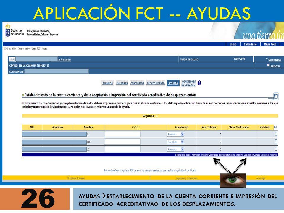 26 APLICACIÓN FCT -- AYUDAS AYUDAS ESTABLECIMIENTO DE LA CUENTA CORRIENTE E IMPRESIÓN DEL CERTIFICADO ACREDITATIVAO DE LOS DESPLAZAMIENTOS.