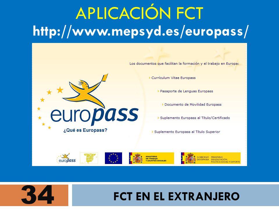 34 APLICACIÓN FCT FCT EN EL EXTRANJERO http://www.mepsyd.es/europass/