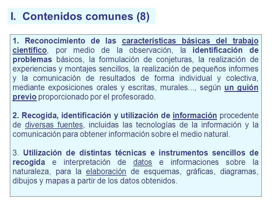 I. Contenidos comunes (8) 1. Reconocimiento de las características básicas del trabajo científico, por medio de la observación, la identificación de p