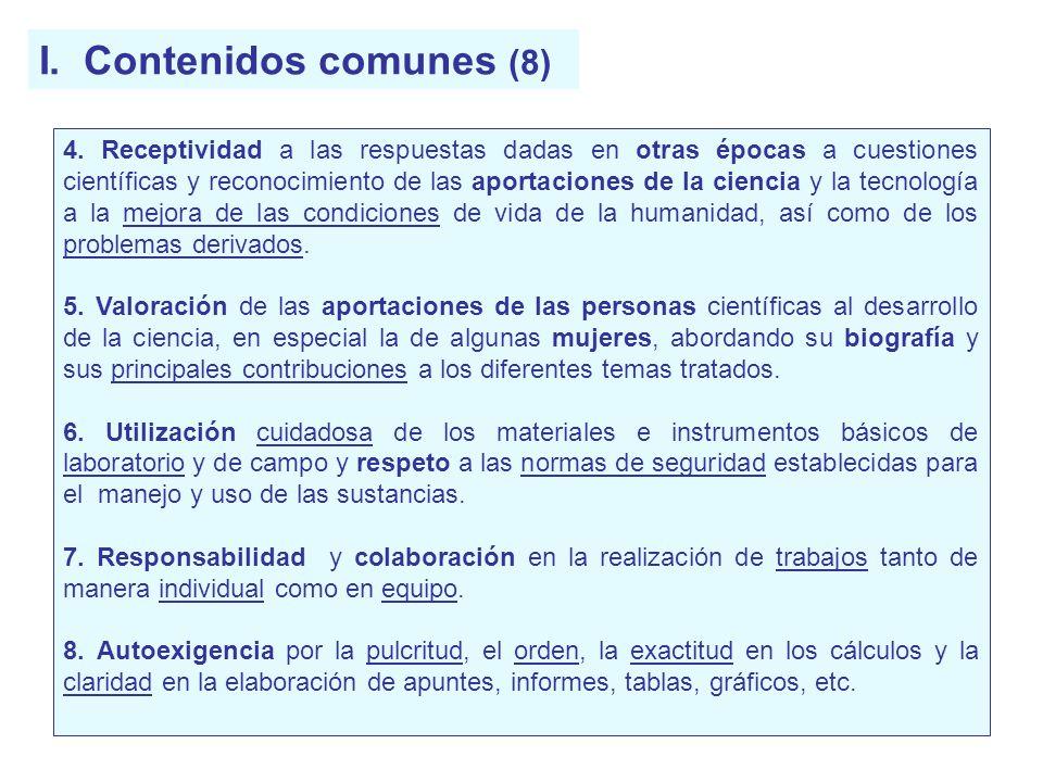 I. Contenidos comunes (8) 4. Receptividad a las respuestas dadas en otras épocas a cuestiones científicas y reconocimiento de las aportaciones de la c