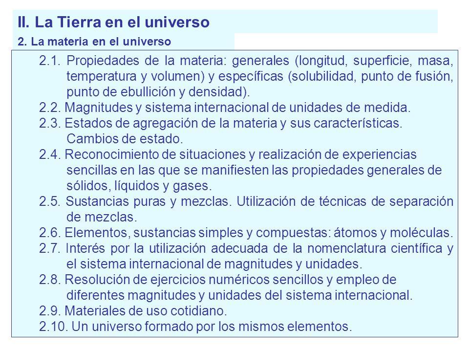 II. La Tierra en el universo 2. La materia en el universo 2.1. Propiedades de la materia: generales (longitud, superficie, masa, temperatura y volumen
