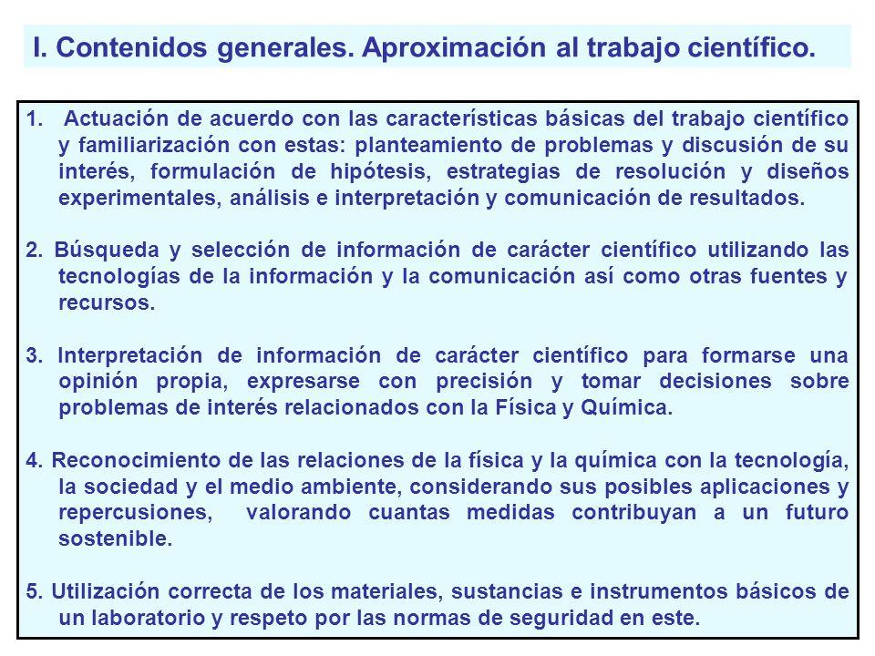 I. Contenidos generales. Aproximación al trabajo científico. 1. Actuación de acuerdo con las características básicas del trabajo científico y familiar