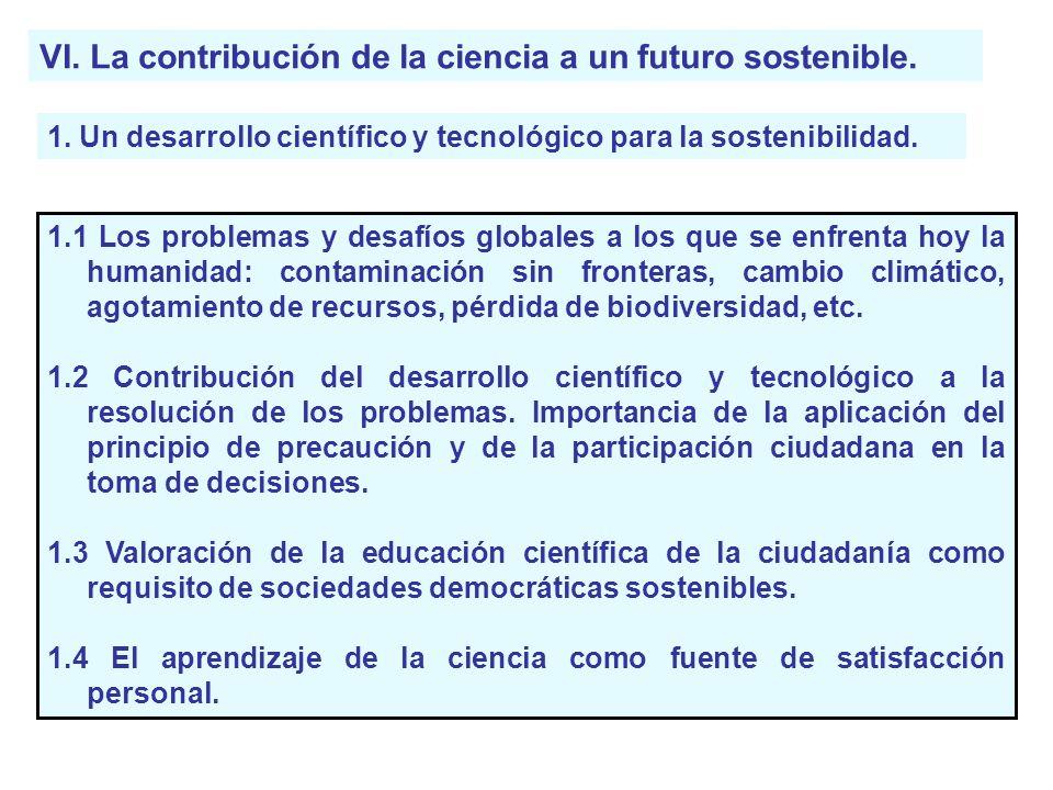 VI. La contribución de la ciencia a un futuro sostenible. 1. Un desarrollo científico y tecnológico para la sostenibilidad. 1.1 Los problemas y desafí