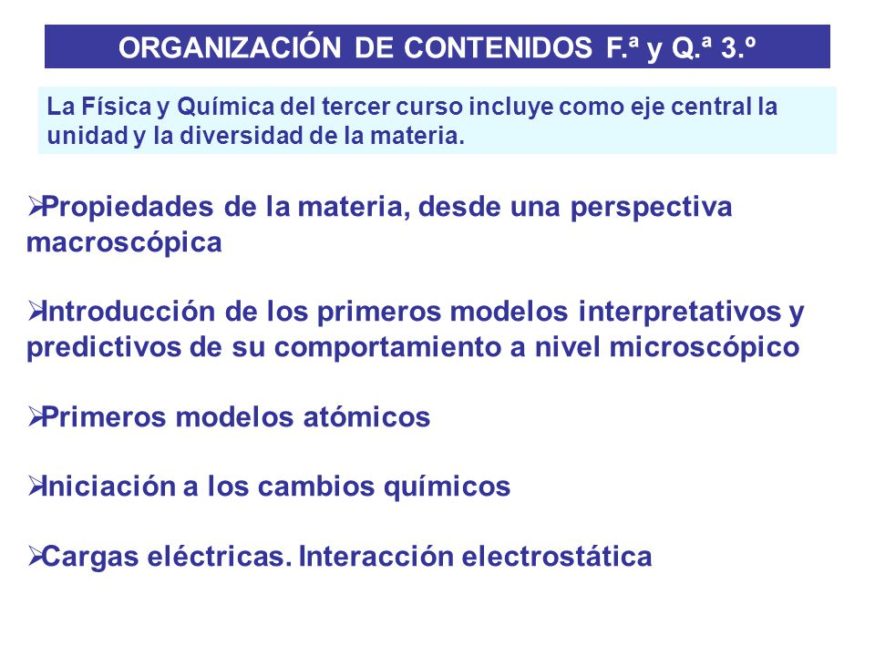TERCER CURSO (F.ª Y Q.ª) Contenidos I.Contenidos comunes.