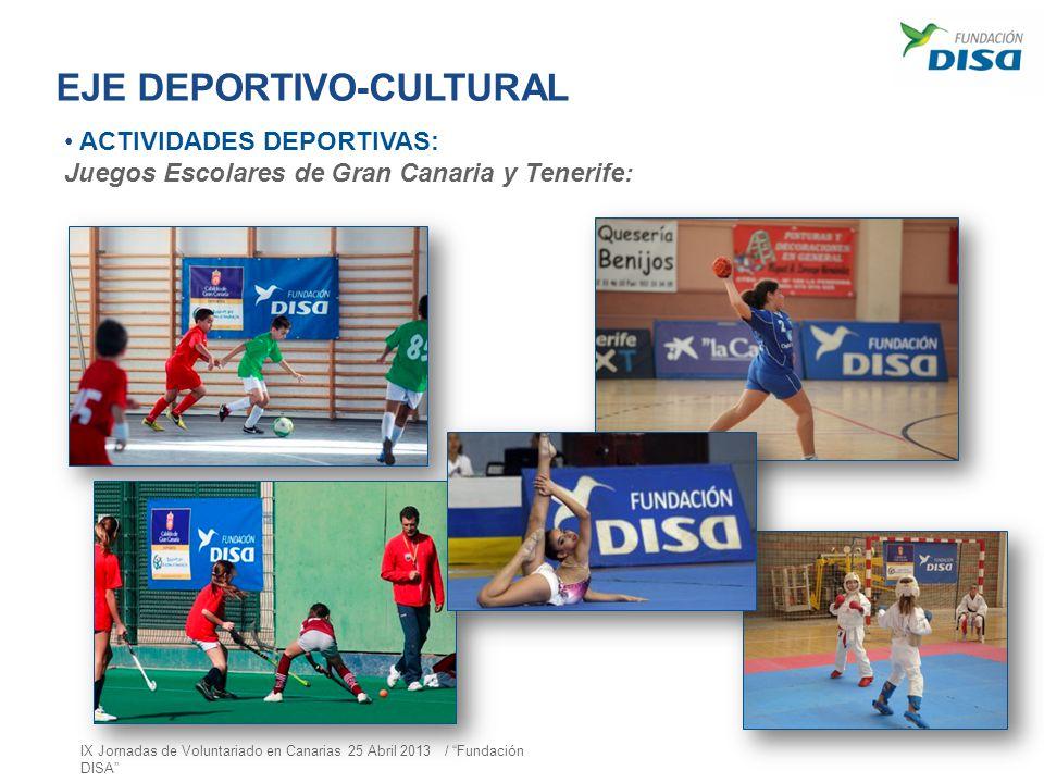 EJE DEPORTIVO-CULTURAL ACTIVIDADES DEPORTIVAS: Juegos Escolares de Gran Canaria y Tenerife: IX Jornadas de Voluntariado en Canarias 25 Abril 2013 / Fu