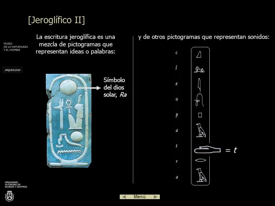 Hacia el 3000 a.C. surge en Egipto la escritura jeroglífica.