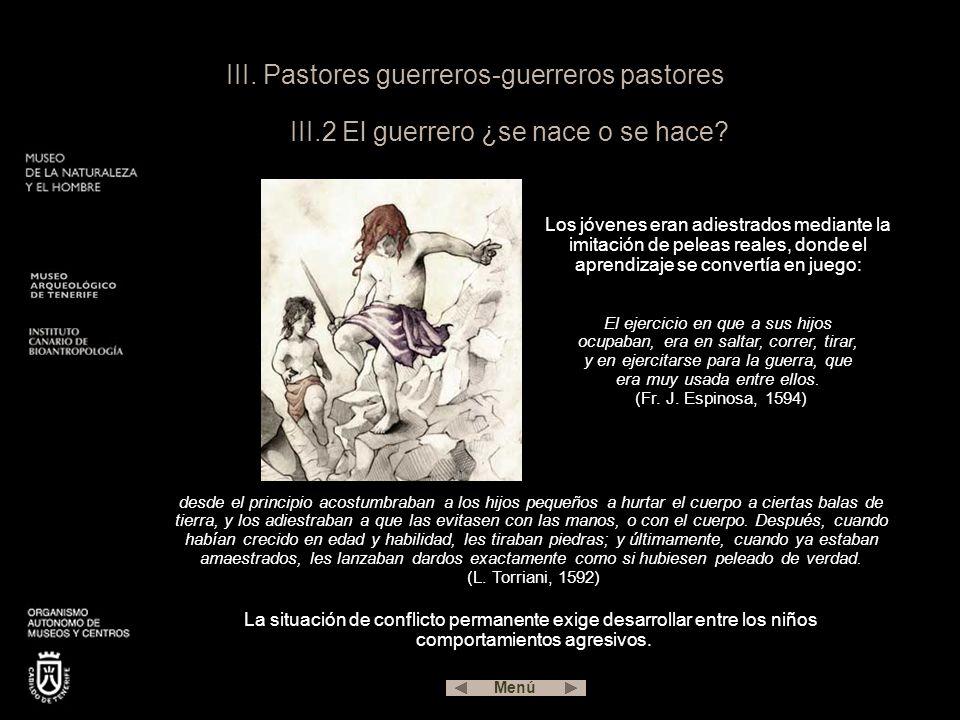 III.Pastores guerreros-guerreros pastores III.2 El guerrero ¿se nace o se hace.