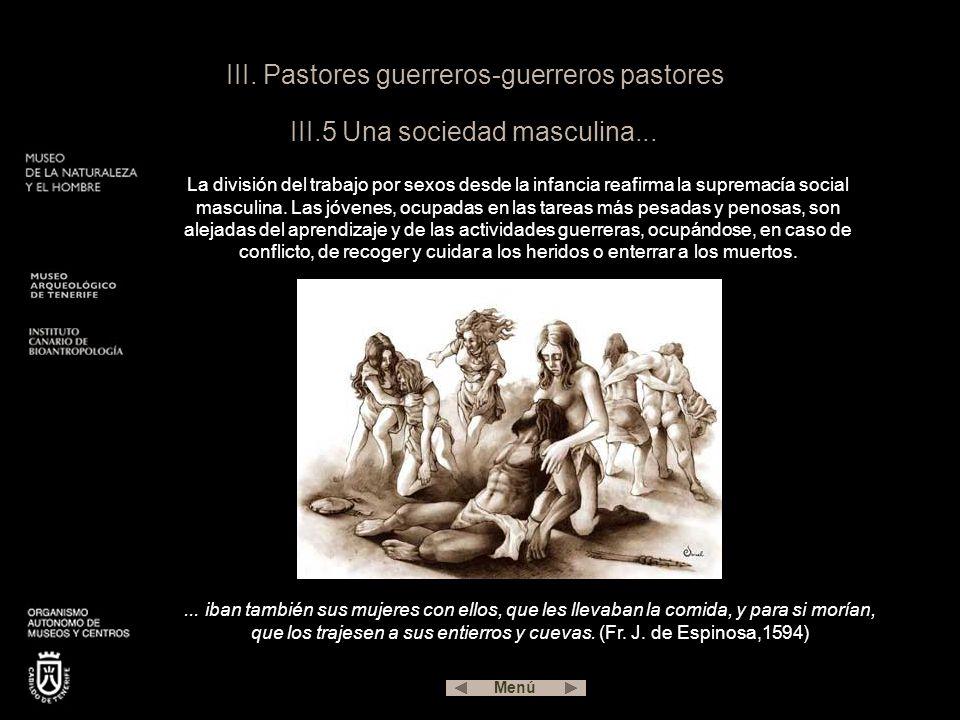 III.Pastores guerreros-guerreros pastores III.5 Una sociedad masculina...