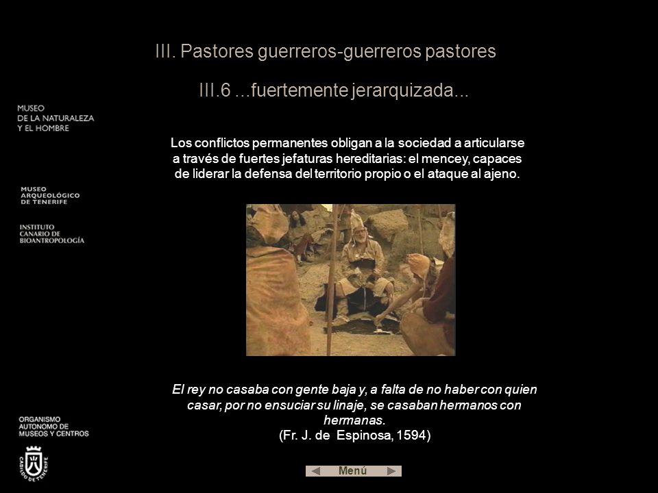 III.Pastores guerreros-guerreros pastores III.6...fuertemente jerarquizada...