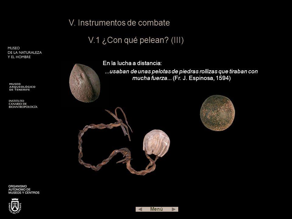 V.Instrumentos de combate V.1 ¿Con qué pelean.