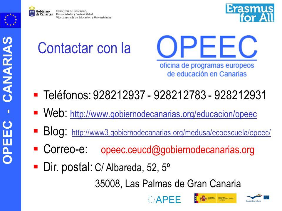 OPEEC - CANARIAS Contactar con la Teléfonos: 928212937 - 928212783 - 928212931 Web: http://www.gobiernodecanarias.org/educacion/opeec http://www.gobiernodecanarias.org/educacion/opeec Blog: http://www3.gobiernodecanarias.org/medusa/ecoescuela/opeec/ http://www3.gobiernodecanarias.org/medusa/ecoescuela/opeec/ Correo-e: opeec.ceucd@gobiernodecanarias.org Dir.