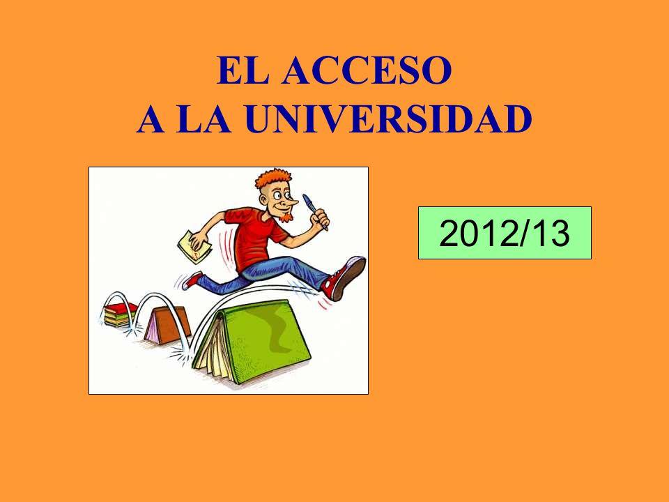 EL ACCESO A LA UNIVERSIDAD 2012/13