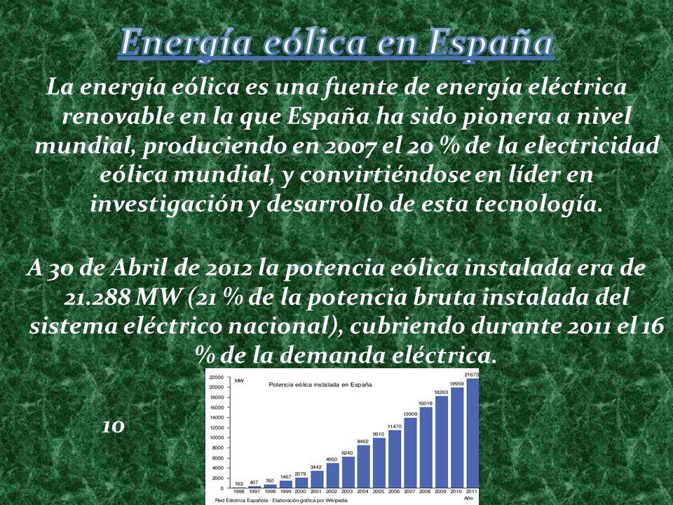 La energía eólica es una fuente de energía eléctrica renovable en la que España ha sido pionera a nivel mundial, produciendo en 2007 el 20 % de la ele