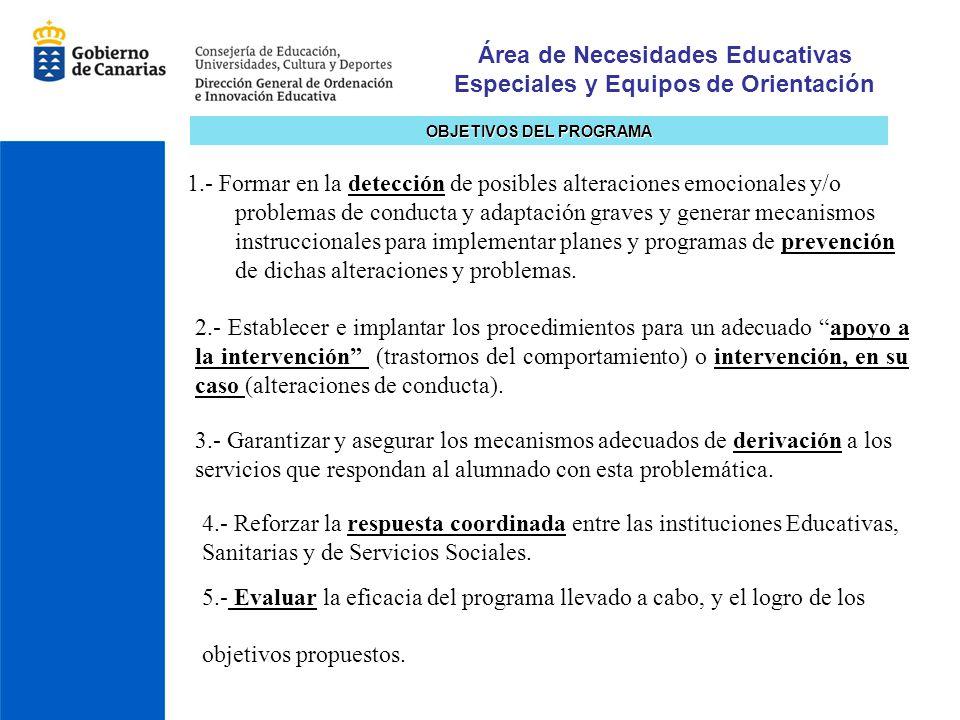 Área de Necesidades Educativas Especiales y Equipos de Orientación OBJETIVOS DEL PROGRAMA 1.- Formar en la detección de posibles alteraciones emociona