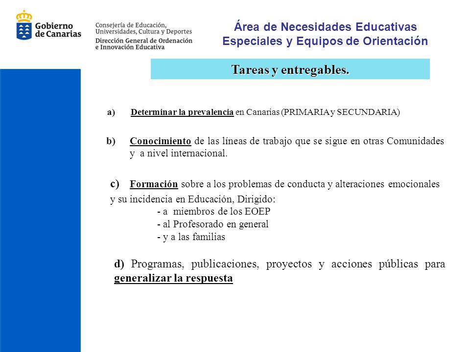 Área de Necesidades Educativas Especiales y Equipos de Orientación Tareas y entregables. a)Determinar la prevalencia en Canarias (PRIMARIA y SECUNDARI