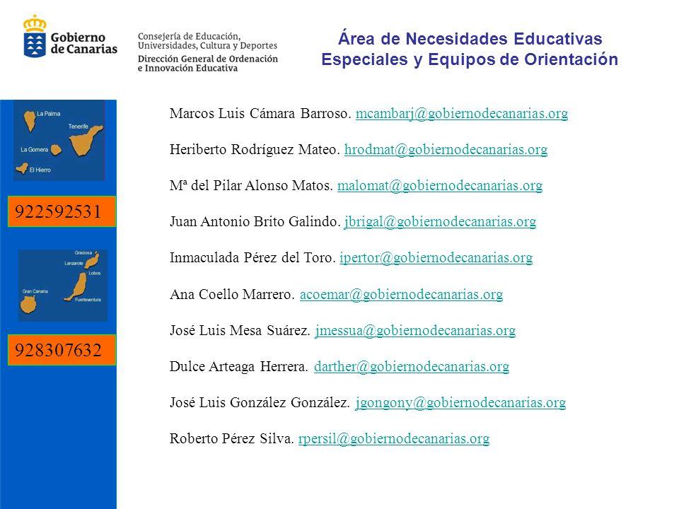 Área de Necesidades Educativas Especiales y Equipos de Orientación Marcos Luis Cámara Barroso. mcambarj@gobiernodecanarias.orgmcambarj@gobiernodecanar