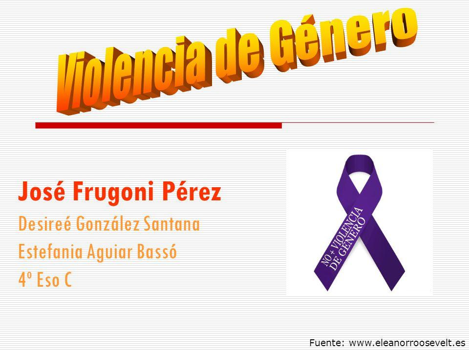 José Frugoni Pérez Desireé González Santana Estefania Aguiar Bassó 4º Eso C Fuente: www.eleanorroosevelt.es