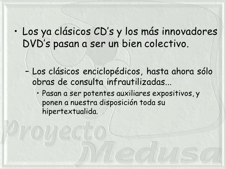 Los ya clásicos CDs y los más innovadores DVDs pasan a ser un bien colectivo.