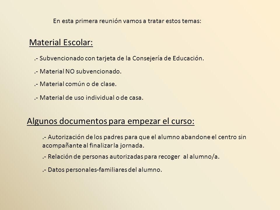 En esta primera reunión vamos a tratar estos temas: Material Escolar:.- Subvencionado con tarjeta de la Consejería de Educación..- Material NO subvenc