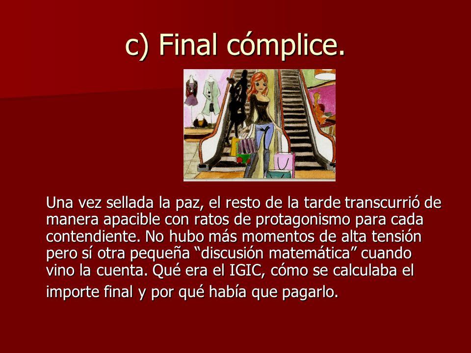 c) Final cómplice.