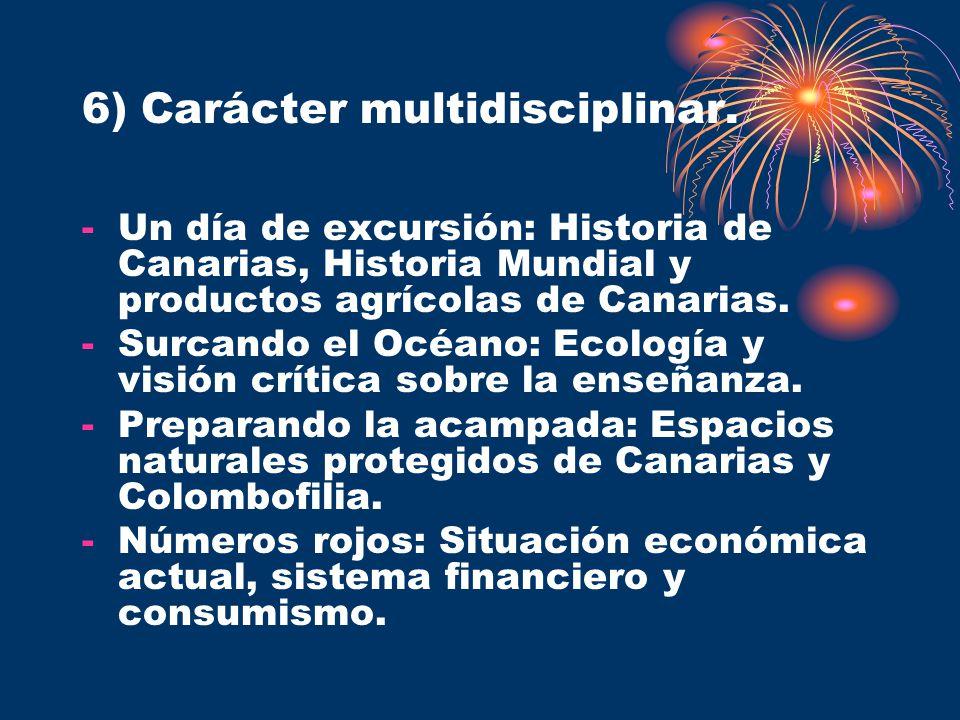 6) Carácter multidisciplinar.