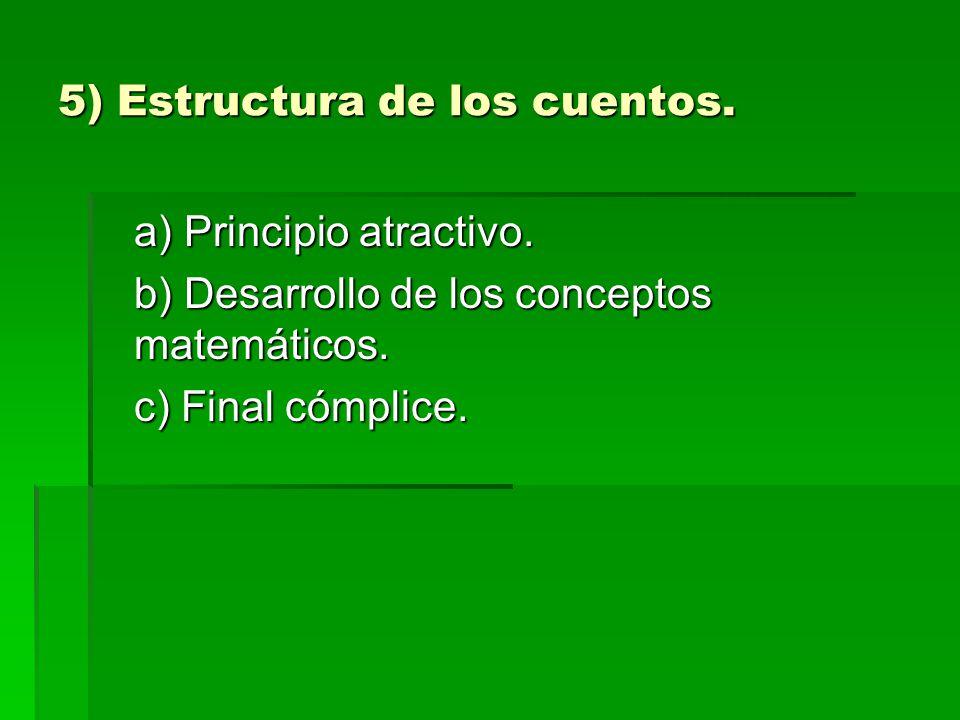 5) Estructura de los cuentos. a) Principio atractivo.