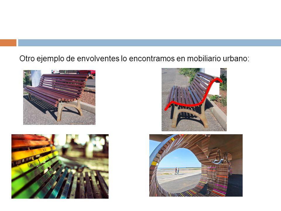 Otro ejemplo de envolventes lo encontramos en mobiliario urbano: