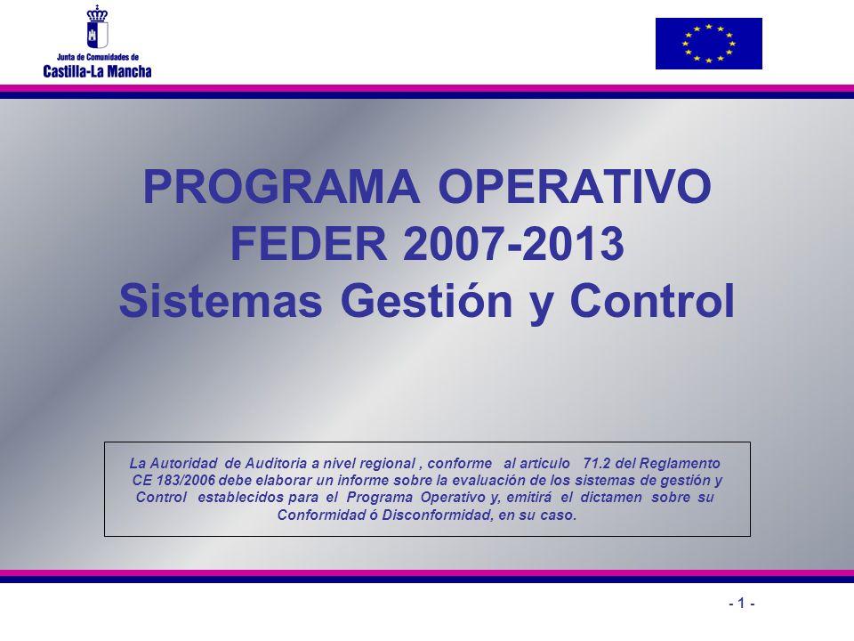 - 1 - PROGRAMA OPERATIVO FEDER 2007-2013 Sistemas Gestión y Control La Autoridad de Auditoria a nivel regional, conforme al articulo 71.2 del Reglamen