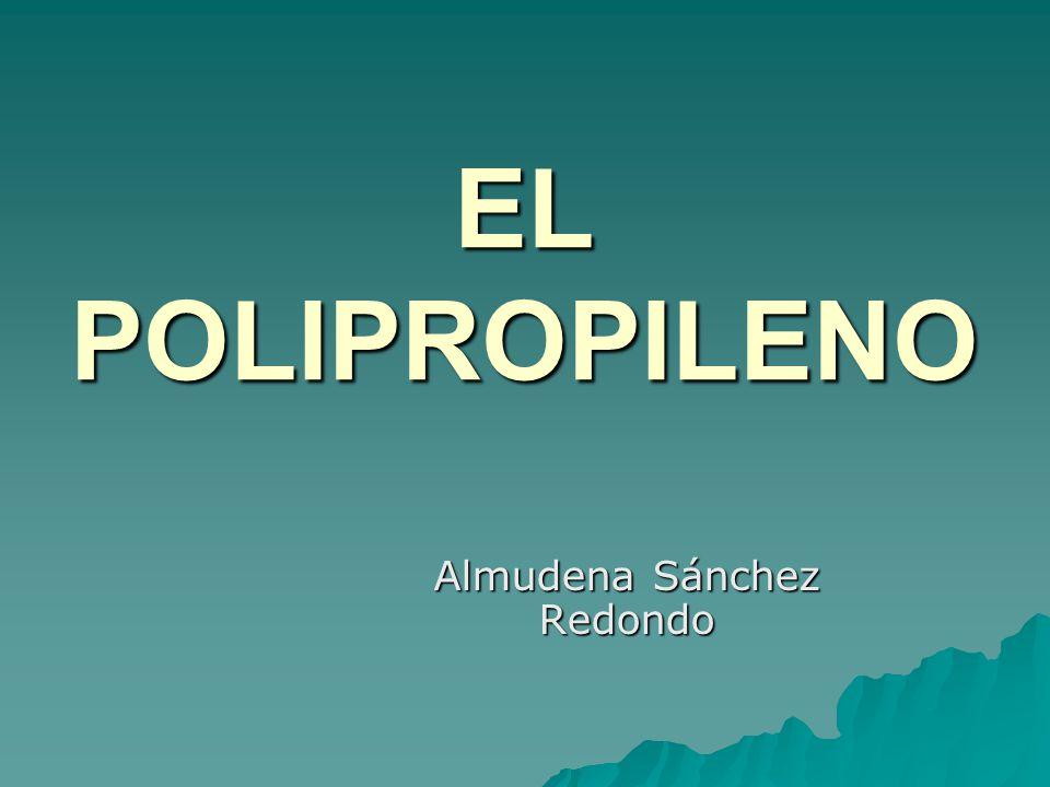 EL POLIPROPILENO Almudena Sánchez Redondo
