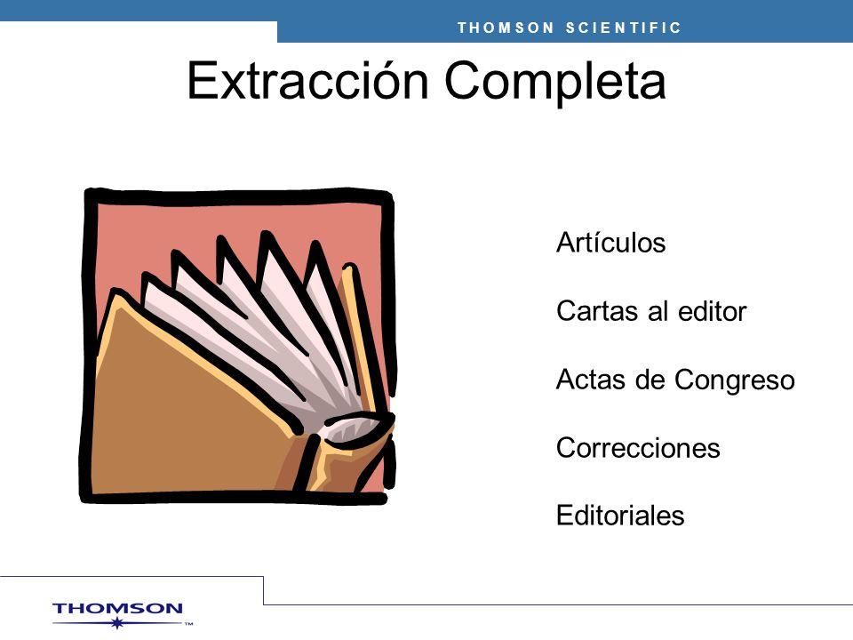 T H O M S O N S C I E N T I F I C Artículos Cartas al editor Actas de Congreso Correcciones Editoriales Extracción Completa