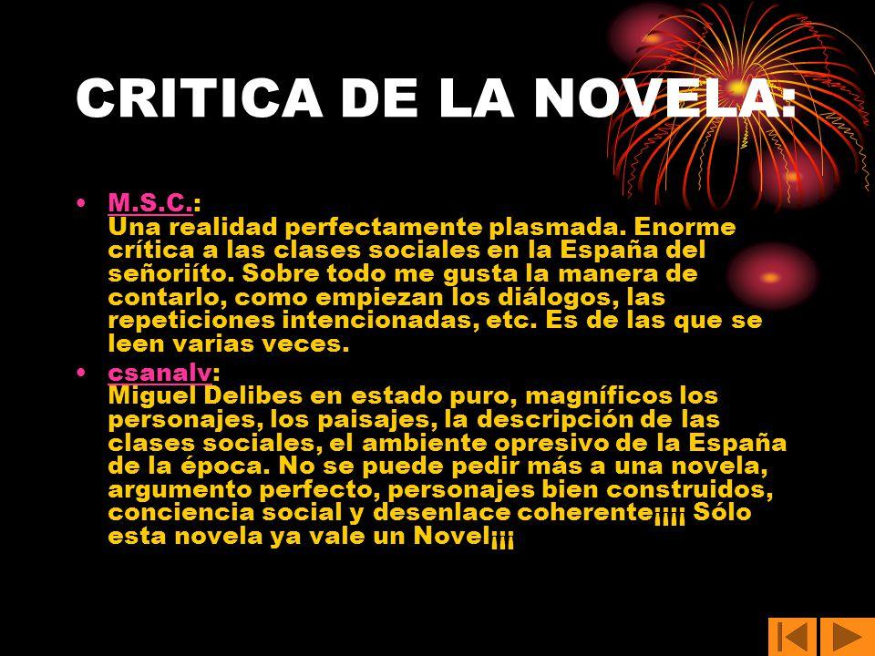 PELÍCULA: Es una película española de 1984 dirigida por Mario Camus, basada en la novela homónima de Miguel Delibes y ambientada en un cortijo de Extremadura en la década de 1960.