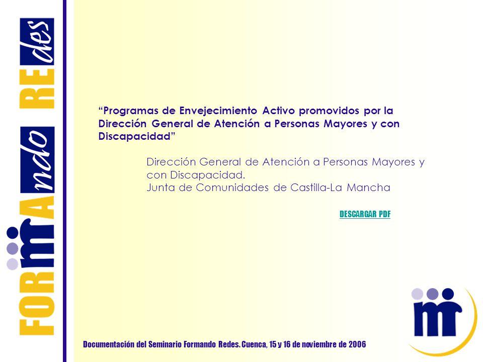 Programas de Envejecimiento Activo promovidos por la Dirección General de Atención a Personas Mayores y con Discapacidad Dirección General de Atención