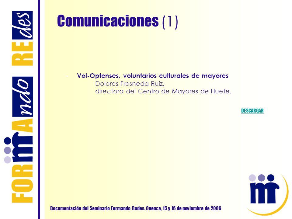 Comunicaciones (1) Documentación del Seminario Formando Redes. Cuenca, 15 y 16 de noviembre de 2006 - Vol-Optenses, voluntarios culturales de mayores