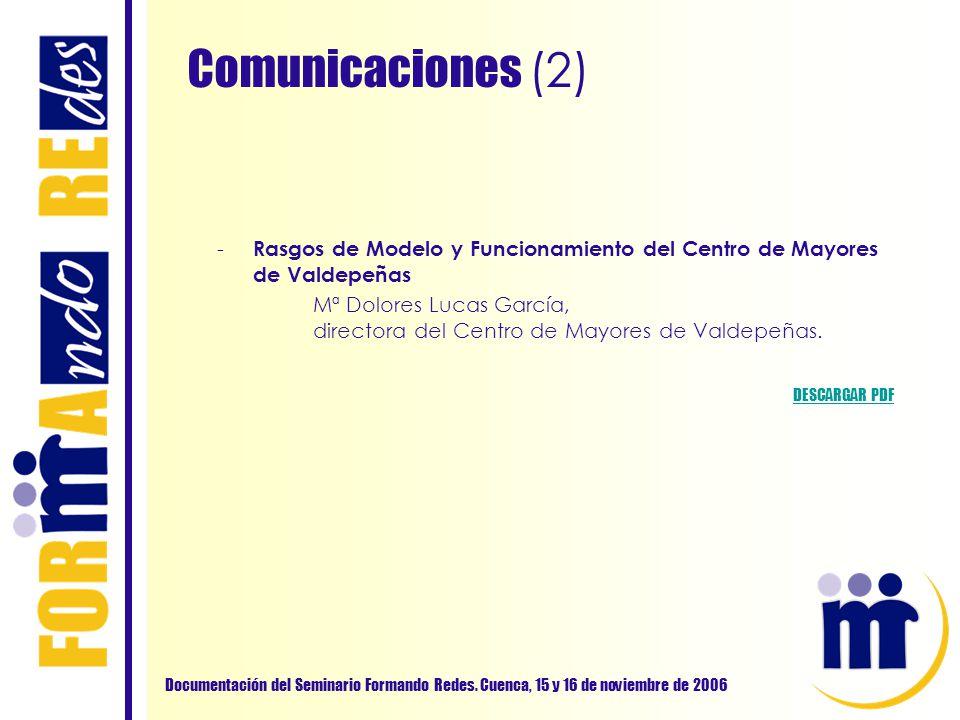 Comunicaciones (2) Documentación del Seminario Formando Redes. Cuenca, 15 y 16 de noviembre de 2006 - Rasgos de Modelo y Funcionamiento del Centro de