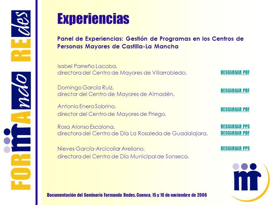 Experiencias Documentación del Seminario Formando Redes. Cuenca, 15 y 16 de noviembre de 2006 Panel de Experiencias: Gestión de Programas en los Centr