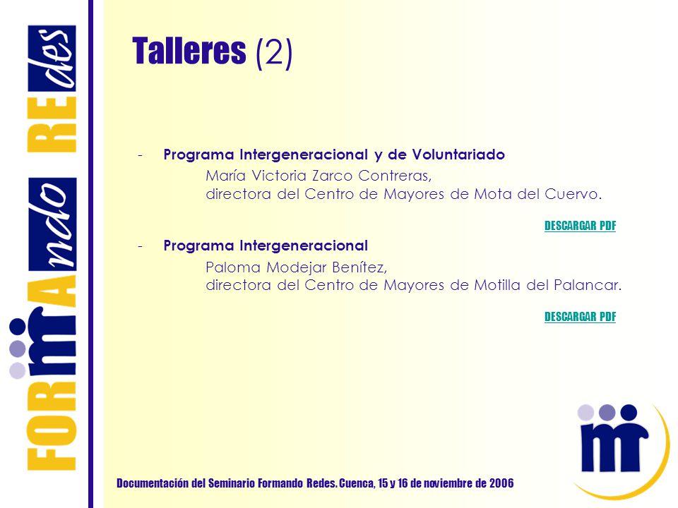 Talleres (2) Documentación del Seminario Formando Redes. Cuenca, 15 y 16 de noviembre de 2006 - Programa Intergeneracional y de Voluntariado María Vic