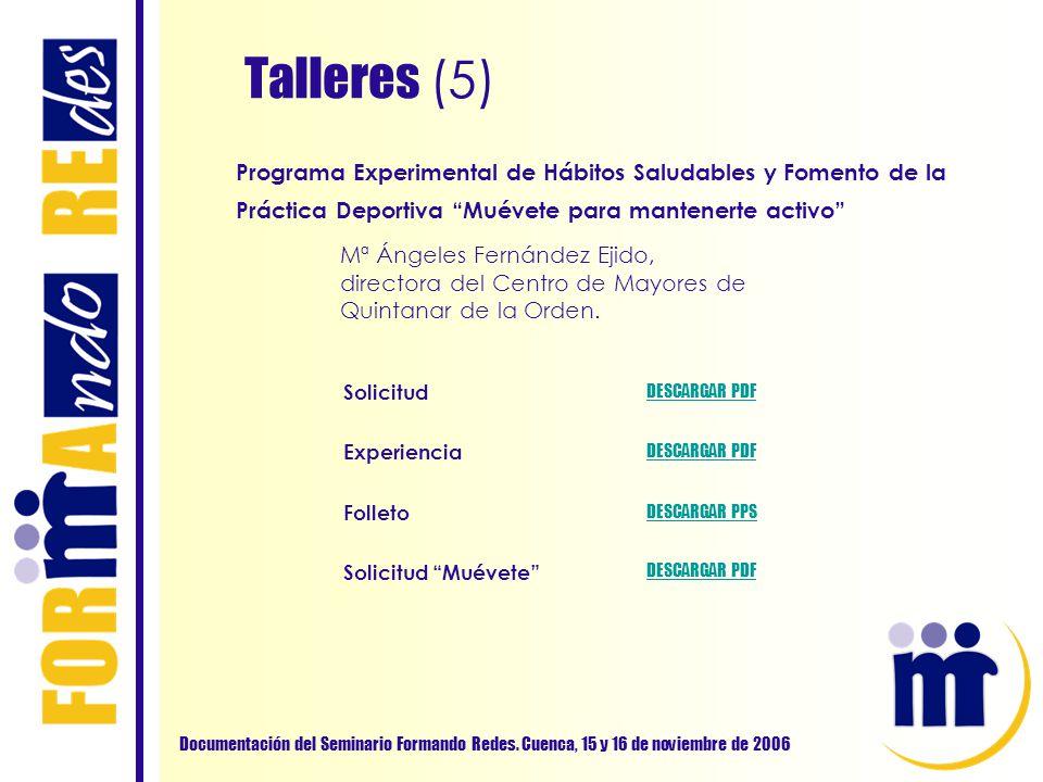 Talleres (5) Documentación del Seminario Formando Redes. Cuenca, 15 y 16 de noviembre de 2006 Programa Experimental de Hábitos Saludables y Fomento de