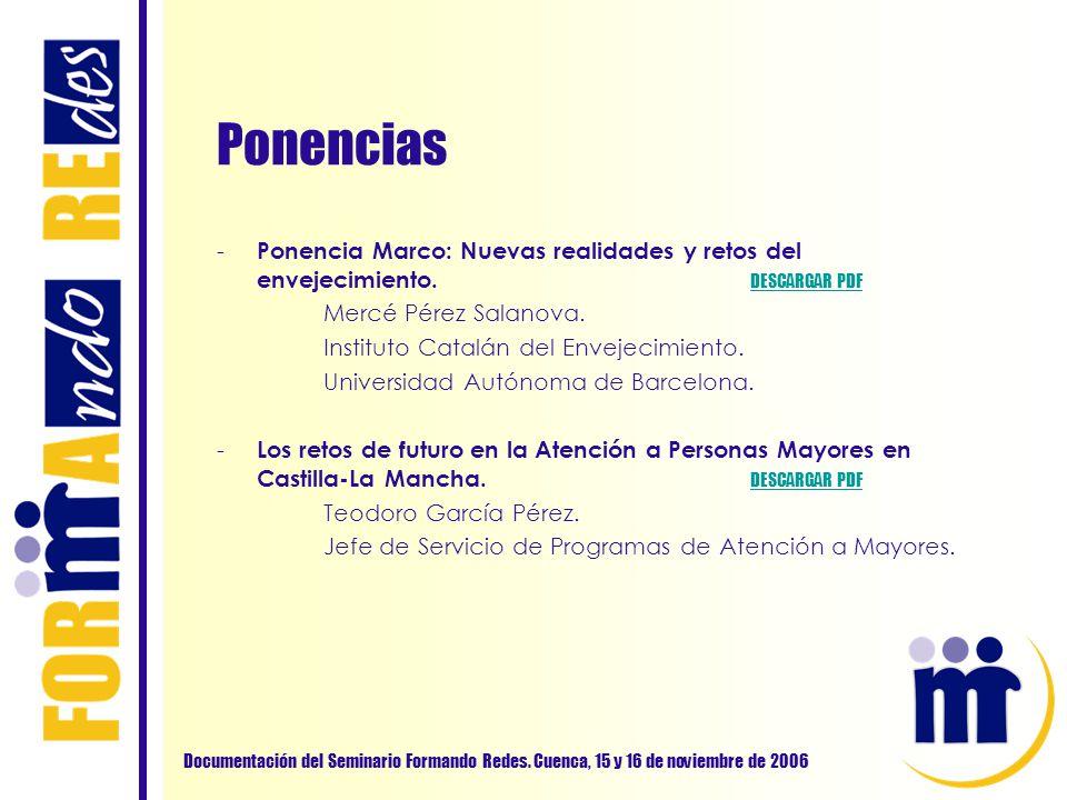 Ponencias - Ponencia Marco: Nuevas realidades y retos del envejecimiento. DESCARGAR PDF DESCARGAR PDF Mercé Pérez Salanova. Instituto Catalán del Enve