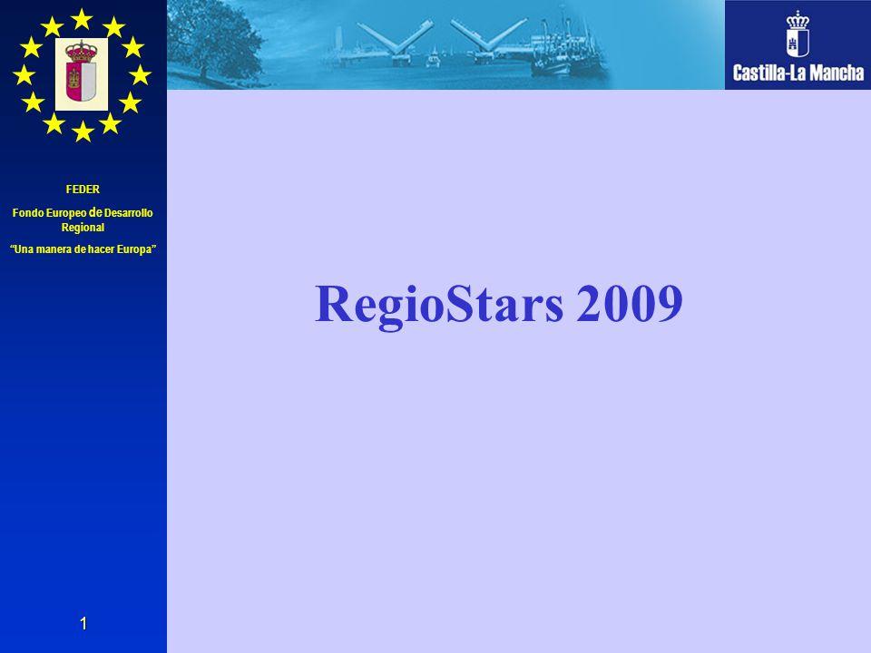 FEDER Fondo Europeo de Desarrollo Regional Una manera de hacer Europa 1 RegioStars 2009