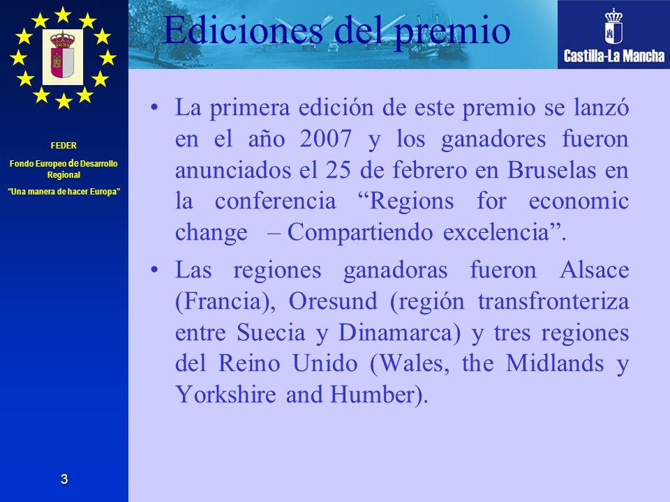 FEDER Fondo Europeo de Desarrollo Regional Una manera de hacer Europa 3 Ediciones del premio La primera edición de este premio se lanzó en el año 2007