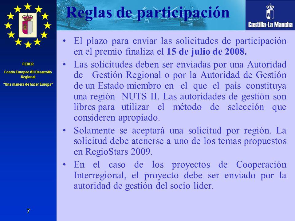 FEDER Fondo Europeo de Desarrollo Regional Una manera de hacer Europa 8 Solicitudes Las solicitudes debidamente cumplimentadas deberán remitirse a través del portal web de los fondos estructurales en Castilla La Mancha http://www.jccm.es/fondosestructurales a la siguiente dirección electrónica: feder@jccm.es http://www.jccm.es/fondosestructurales La información y el formulario están disponibles en: http://ec.europa.eu/regional_policy/cooperation /interregional/ecochange/regiostars_en.cfm?nm enu=4 http://ec.europa.eu/regional_policy/cooperation /interregional/ecochange/regiostars_en.cfm?nm enu=4