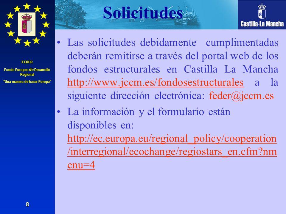 FEDER Fondo Europeo de Desarrollo Regional Una manera de hacer Europa 8 Solicitudes Las solicitudes debidamente cumplimentadas deberán remitirse a tra